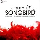 Songbird/Hideout