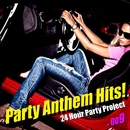 Party Anthem Hits! 009(最新クラブ・ヒット・ベスト・カヴァー集)/24 Hour Party Project