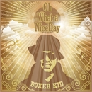 Oh What a NiceDay -Single/BOXER KID
