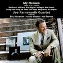 My Heroes/Joe Farnsworth Quartet