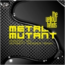 Metal Mutant/The YellowHeads