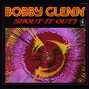 Shout It Out!/Bobby Glenn