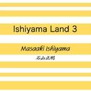 Ishiyama Land 3/石山正明