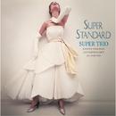 Super Standard/Super Trio