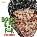 DON'T GIVE A FUCK -Single/JUMBO MAATCH