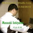 M.I. Meets Y. Studio Live 01/03/2010/石山正明