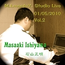 M.I. Meets Y. Studio Live 01/05/2010 Vol. 2/石山正明