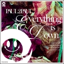Everything Is Down/Paul2Paul