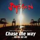 Chase the way/SHOGUN