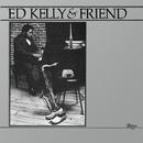 Ed Kelly And Friend/Ed Kelly And Pharoah Sanders
