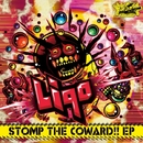 STOMP THE COWARD!!/Liqo