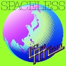 SPACELESS/LUCY & THE LIPSTIX