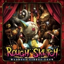 MADDEST CIRCUS SHOW/RoughSketch