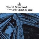 World Standard VENUS jazz A Tatsuo Sunaga Live Mix/須永辰緒