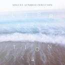 Library Selection/MIGUEL ATWOOD-FERGUSON