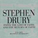 Faith, The Loss Of Faith, And The Return Of Faith/Stephen Drury