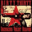 Unconscious Violent Behavior/DIRTY THIRTY