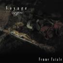 Voyage/Femme Fatale