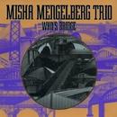 Who's Bridge/MISHA MENGELBERG TRIO