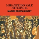 Mirante Do Dale~Offering II/Marion Brown Quintet
