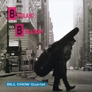 From Birdland To Broadway/Bill Crow Quartet