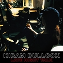 Late Night Talk/Hiram Bullock