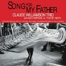 Song For My Father/Claude Williamson Trio
