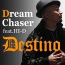 DREAM CHASER feat. HI-D/DESTINO