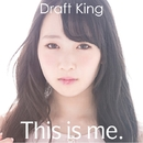 This is me./Draft King