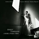 Sweet Lorraine/Andrea Pozza Trio