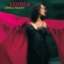 Exotica/Adela Dalto