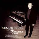 Senor Blues/David Hazeltine Trio
