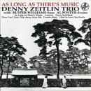 As Long As There's Music/Denny Zeitlin Trio