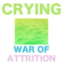 War of Attrition/Crying
