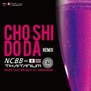 チョウシドウダ -Sapporo Remix (feat. THAITANIUM) -Single/N.C.B.B