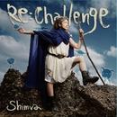 Re:Challenge/Shimva