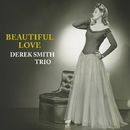 Beautiful Love/Derek Smith Trio