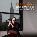 Chopin Jazz/John Di Martino Romantic Jazz Trio