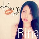 Kiss will/Rina