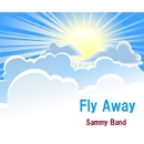 Fly Away feat.神威がくぽ/Sammy Band