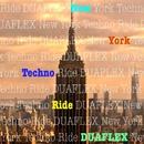 New York Techno Ride・・・アンビエント・ニューヨーク・テクノ/DUAFLEX