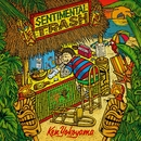Sentimental Trash/Ken Yokoyama