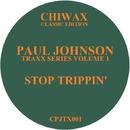 Stop Trippin'/Paul Johnson
