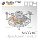Race Against Time E.P./Maschao