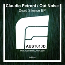 Dead Silence EP/Claudio Petroni, Out Noise