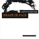 Brain In Pain/Dirty Basscore