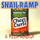 A Pizza Already/SNAIL RAMP