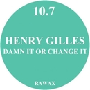 Damn it or Change it/Henry Gilles