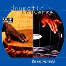 Drumatic Universe/Lemongrass