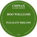 Pleasant Dreams/Boo Williams